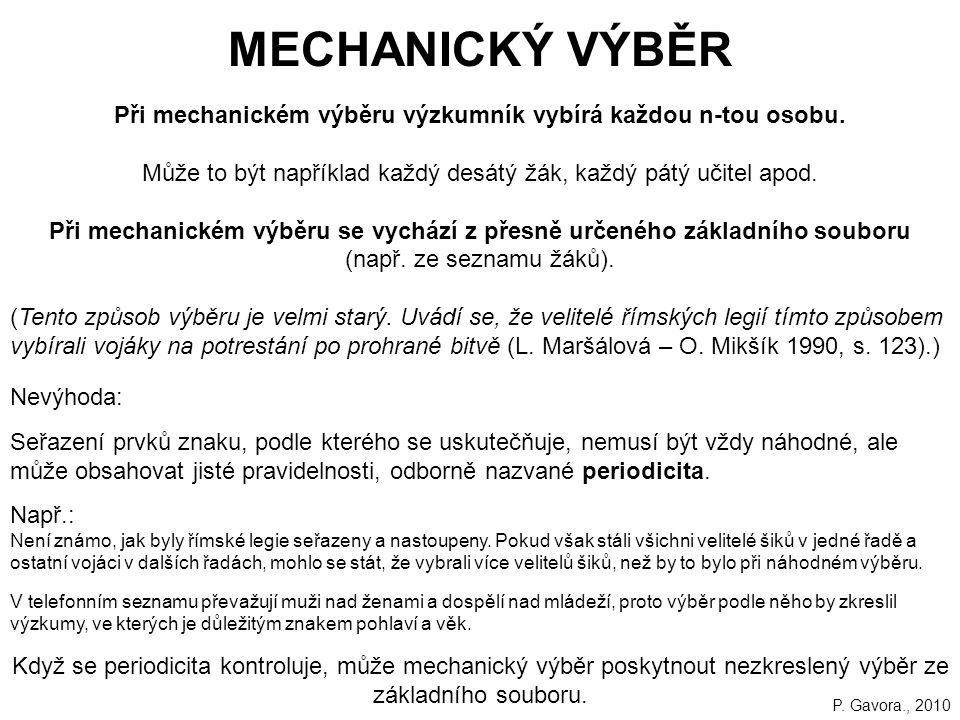 66 MECHANICKÝ VÝBĚR Při mechanickém výběru výzkumník vybírá každou n-tou osobu.