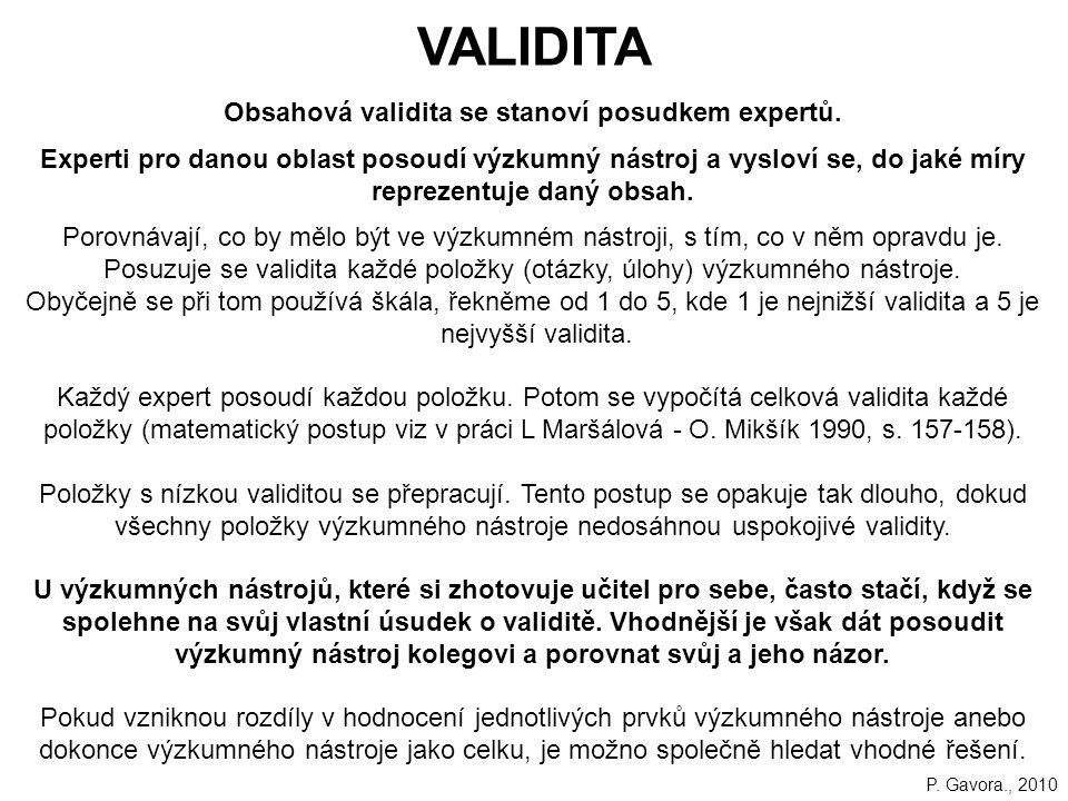 79 VALIDITA Obsahová validita se stanoví posudkem expertů.