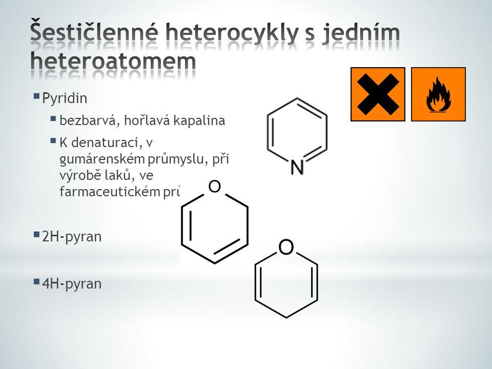  Pyrimidin  Podobný benzenu  Nachází se v nukleových kyselinách - cytosin, thymin a uracil.