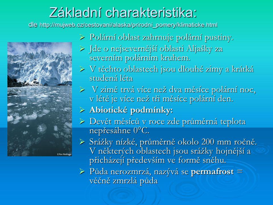 Základní charakteristika: dle http://mujweb.cz/cestovani/alaska/prirodni_pomery/klimaticke.html  Polární oblast zahrnuje polární pustiny.  Jde o nej