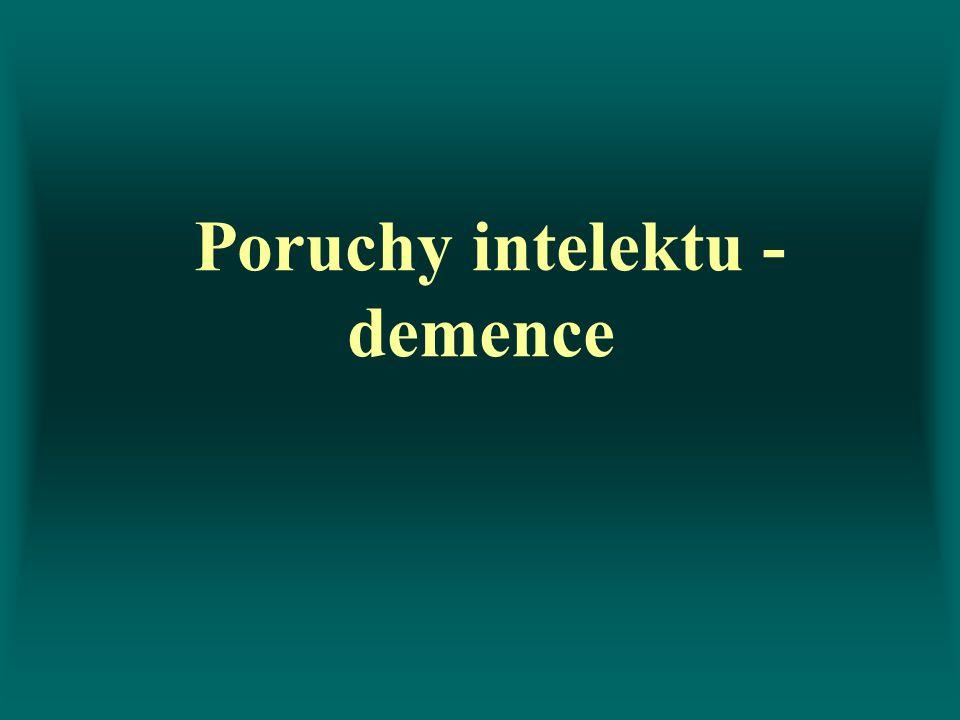 Poruchy intelektu - demence