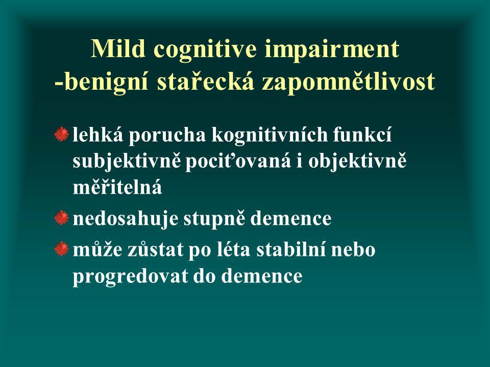 Mild cognitive impairment -benigní stařecká zapomnětlivost lehká porucha kognitivních funkcí subjektivně pociťovaná i objektivně měřitelná nedosahuje
