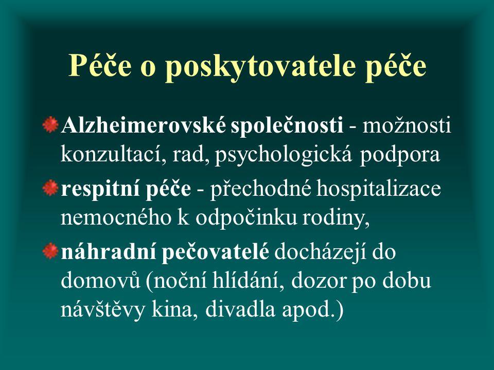 Péče o poskytovatele péče Alzheimerovské společnosti - možnosti konzultací, rad, psychologická podpora respitní péče - přechodné hospitalizace nemocné