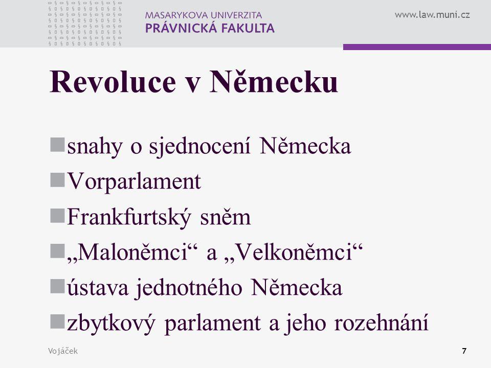 """www.law.muni.cz Vojáček7 Revoluce v Německu snahy o sjednocení Německa Vorparlament Frankfurtský sněm """"Maloněmci"""" a """"Velkoněmci"""" ústava jednotného Něm"""