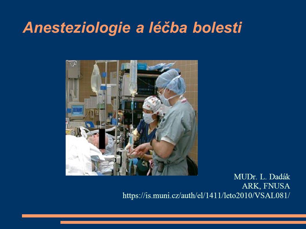Slovník analgezie = odstranění bolesti sedace = zklidnění odporu, neklidu pacienta celková anestezie (inhal., TIVA, doplňovaná) regionální anestezie –svodná anestézie (SA, EPI) –perispinální anestézie –periferní blokády – (infiltrační = místní anestézie) kombinovaná anestézie