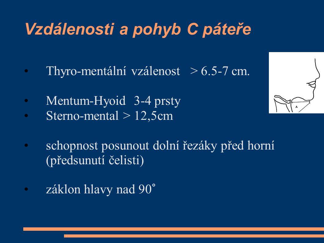 Vzdálenosti a pohyb C páteře Thyro-mentální vzálenost > 6.5-7 cm.