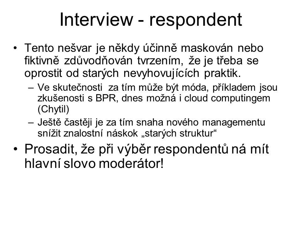 Interview - respondent Tento nešvar je někdy účinně maskován nebo fiktivně zdůvodňován tvrzením, že je třeba se oprostit od starých nevyhovujících praktik.