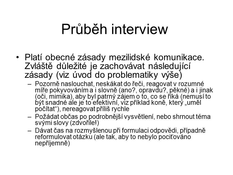 Průběh interview Platí obecné zásady mezilidské komunikace.