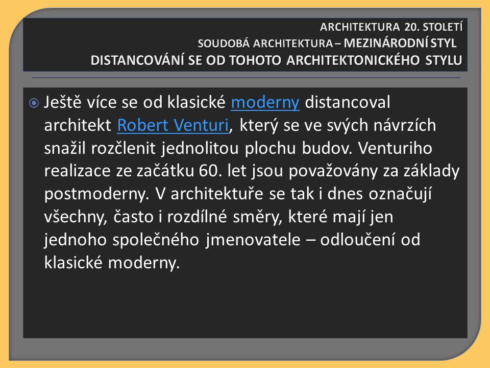  Ještě více se od klasické moderny distancoval architekt Robert Venturi, který se ve svých návrzích snažil rozčlenit jednolitou plochu budov. Venturi