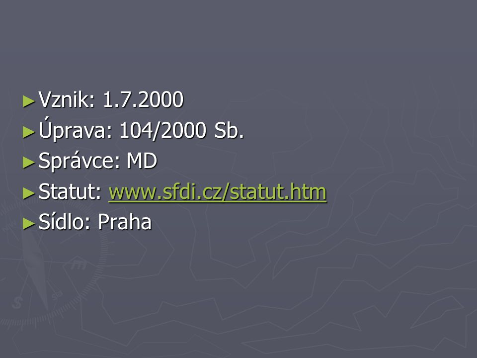 ► Vznik: 1.7.2000 ► Úprava: 104/2000 Sb.