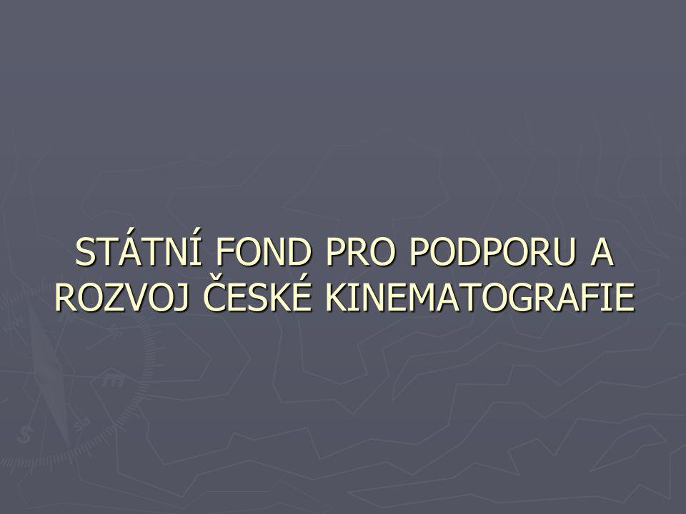 STÁTNÍ FOND PRO PODPORU A ROZVOJ ČESKÉ KINEMATOGRAFIE