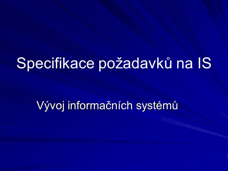 Specifikace požadavků na IS Vývoj informačních systémů