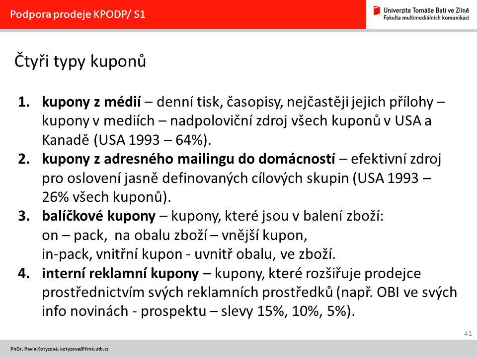 41 PhDr. Pavla Kotyzová, kotyzova@fmk.utb.cz Čtyři typy kuponů Podpora prodeje KPODP/ S1 1.kupony z médií – denní tisk, časopisy, nejčastěji jejich př