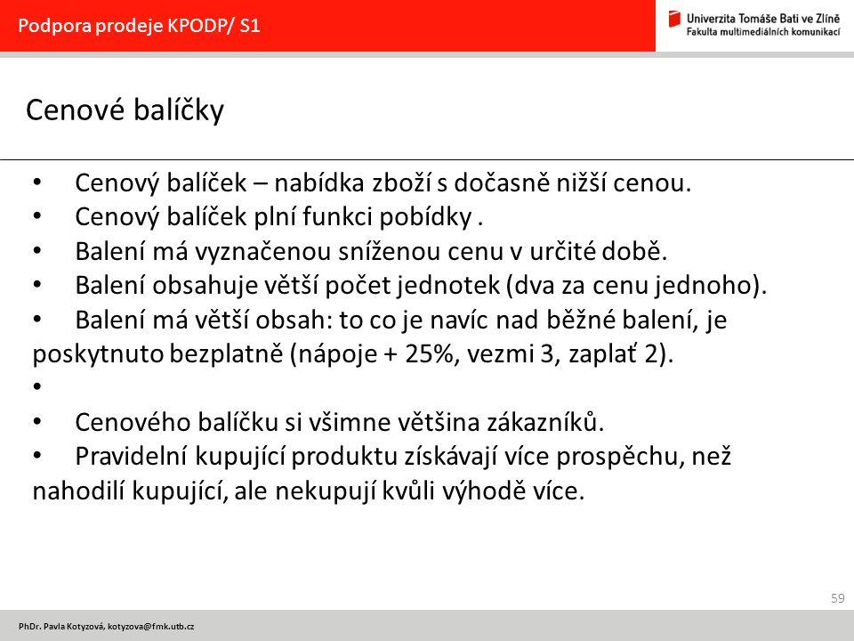 59 PhDr. Pavla Kotyzová, kotyzova@fmk.utb.cz Cenové balíčky Podpora prodeje KPODP/ S1 Cenový balíček – nabídka zboží s dočasně nižší cenou. Cenový bal