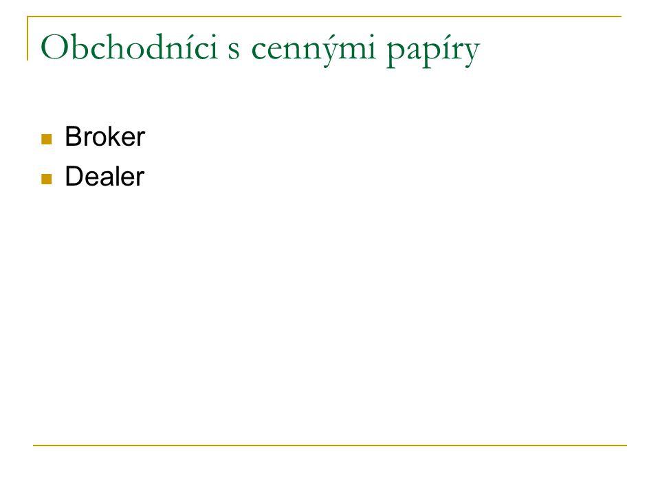 Obchodníci s cennými papíry Broker Dealer