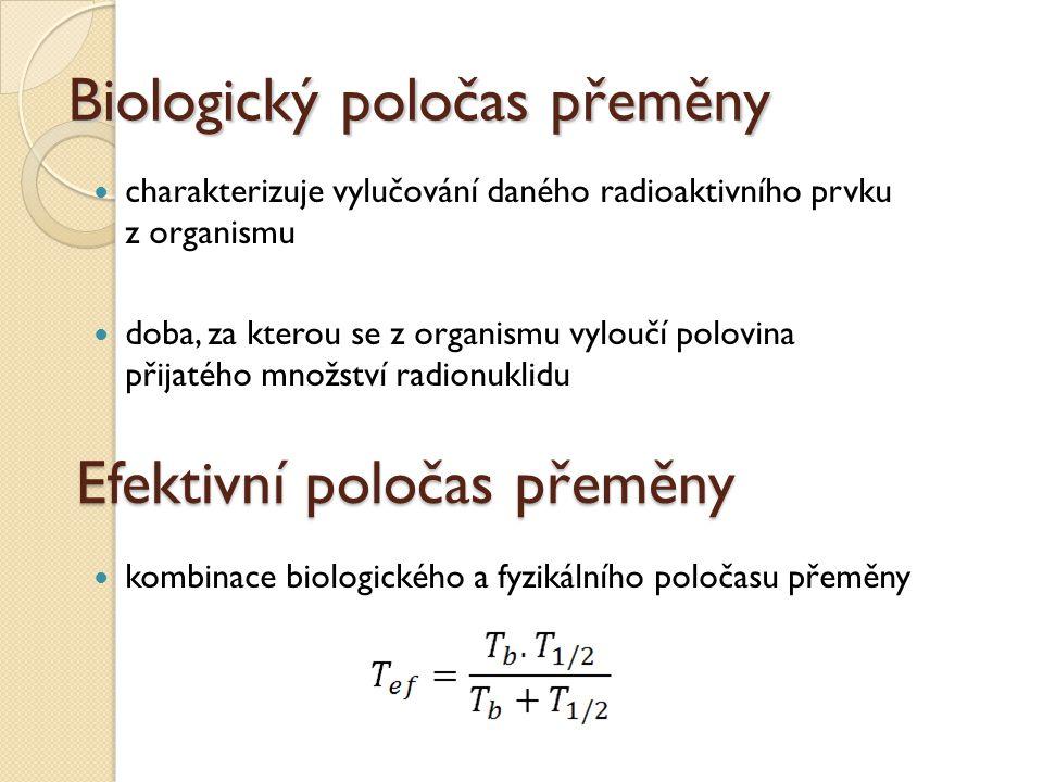 Biologický poločas přeměny charakterizuje vylučování daného radioaktivního prvku z organismu doba, za kterou se z organismu vyloučí polovina přijatého