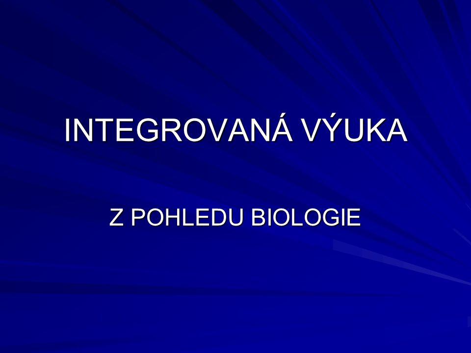 INTEGROVANÁ VÝUKA Z POHLEDU BIOLOGIE