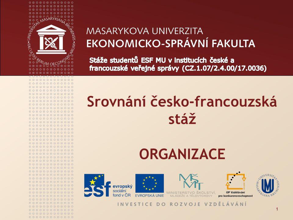 1 Srovnání česko-francouzská stáž ORGANIZACE