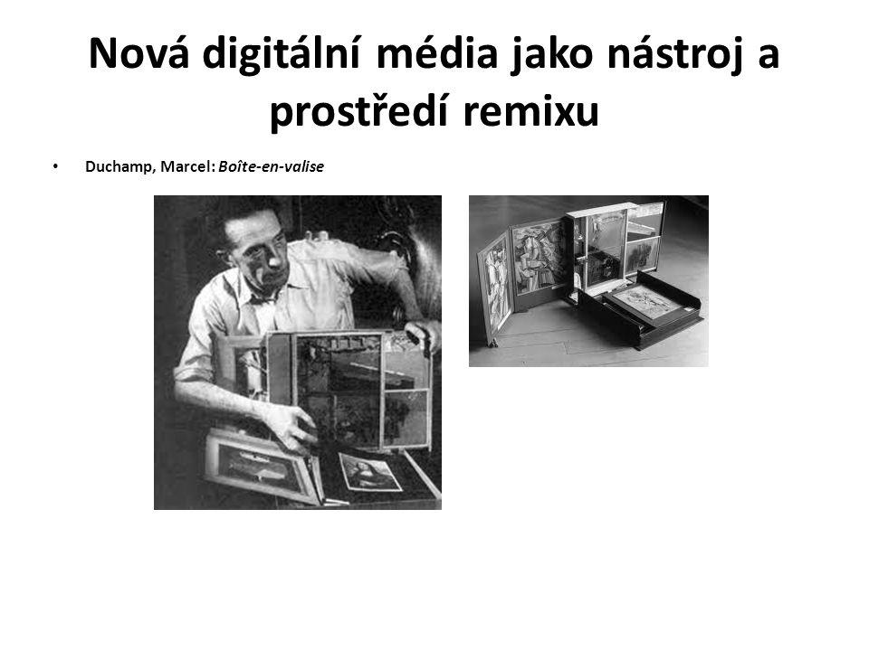 Nová digitální média jako nástroj a prostředí remixu Duchamp, Marcel: Boîte-en-valise