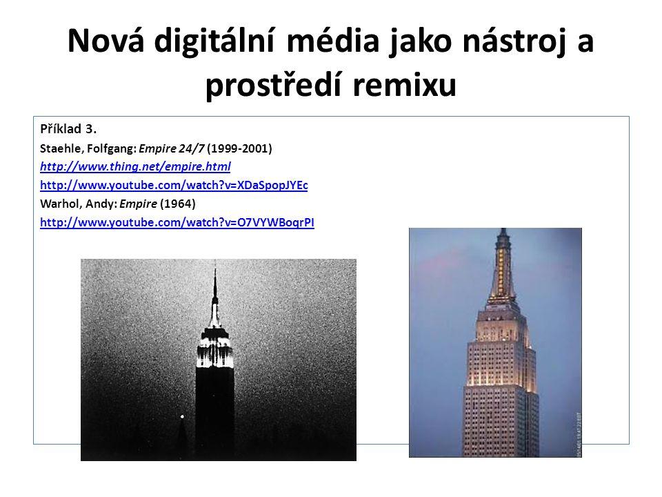 Nová digitální média jako nástroj a prostředí remixu Příklad 3. Staehle, Folfgang: Empire 24/7 (1999-2001) http://www.thing.net/empire.html http://www