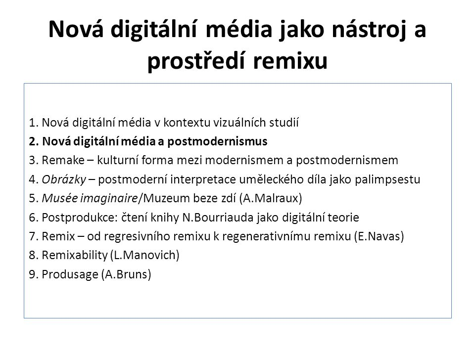 Nová digitální média jako média postmodernismu J.-F Lyotard: 3 podoby postmodernismu: – 1.