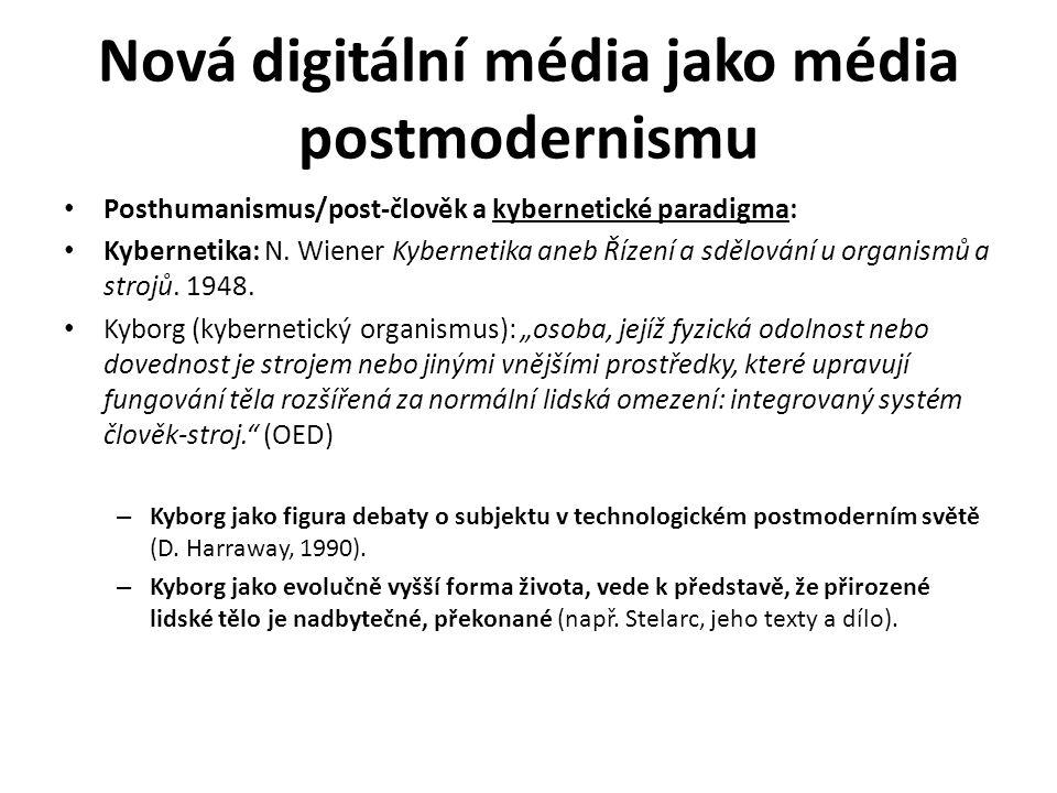 Nová digitální média jako média postmodernismu Posthumanismus/post-člověk a kybernetické paradigma: Kybernetika: N. Wiener Kybernetika aneb Řízení a s