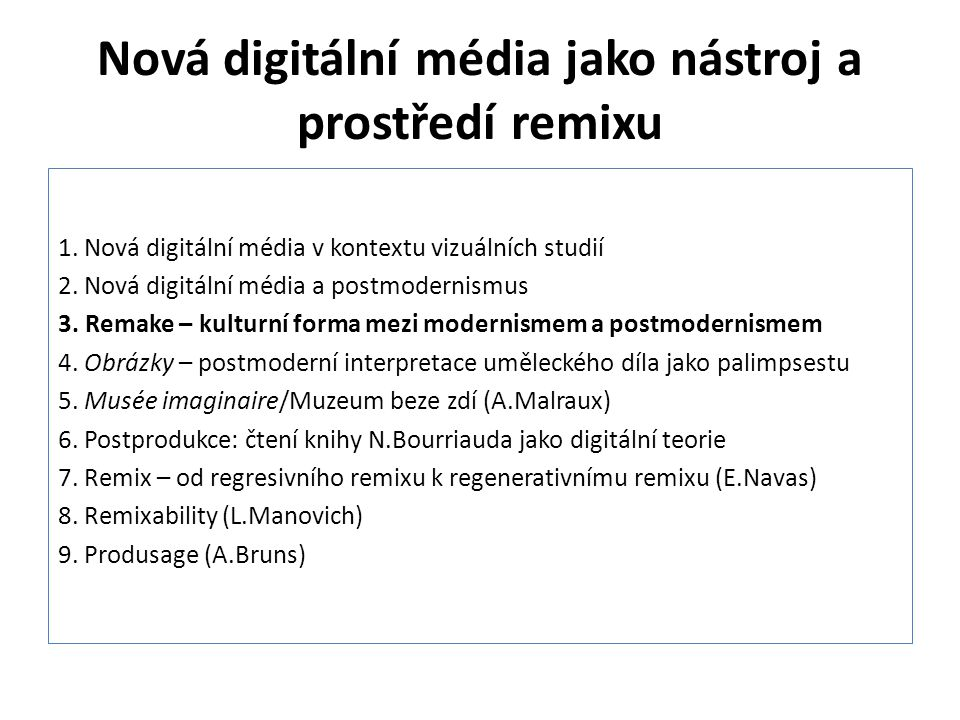 """Nová digitální média jako nástroj a prostředí remixu Remake """"nové natočení staršího úspěšného filmu Akademický slovník cizích slov, 2000, s."""