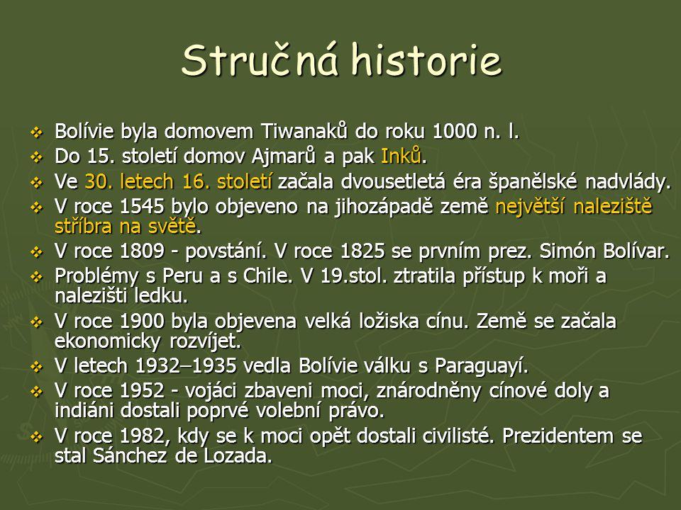 Stručná historie  Bolívie byla domovem Tiwanaků do roku 1000 n.
