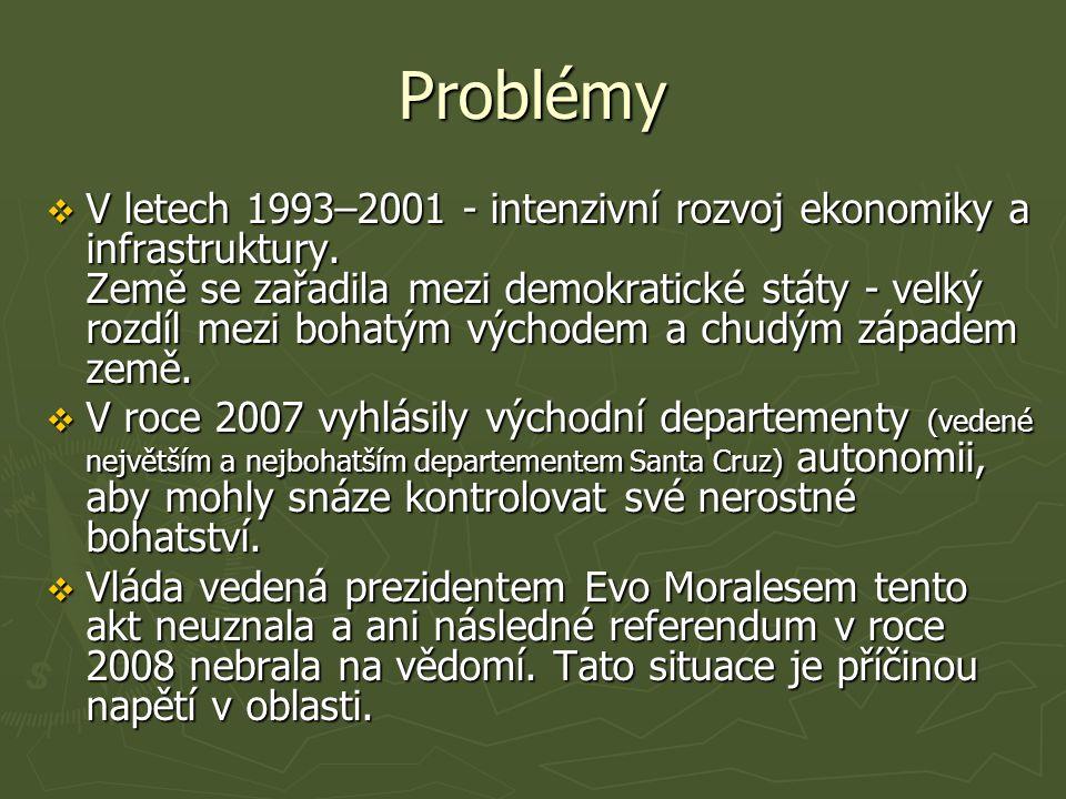 Problémy  V letech 1993–2001 - intenzivní rozvoj ekonomiky a infrastruktury.