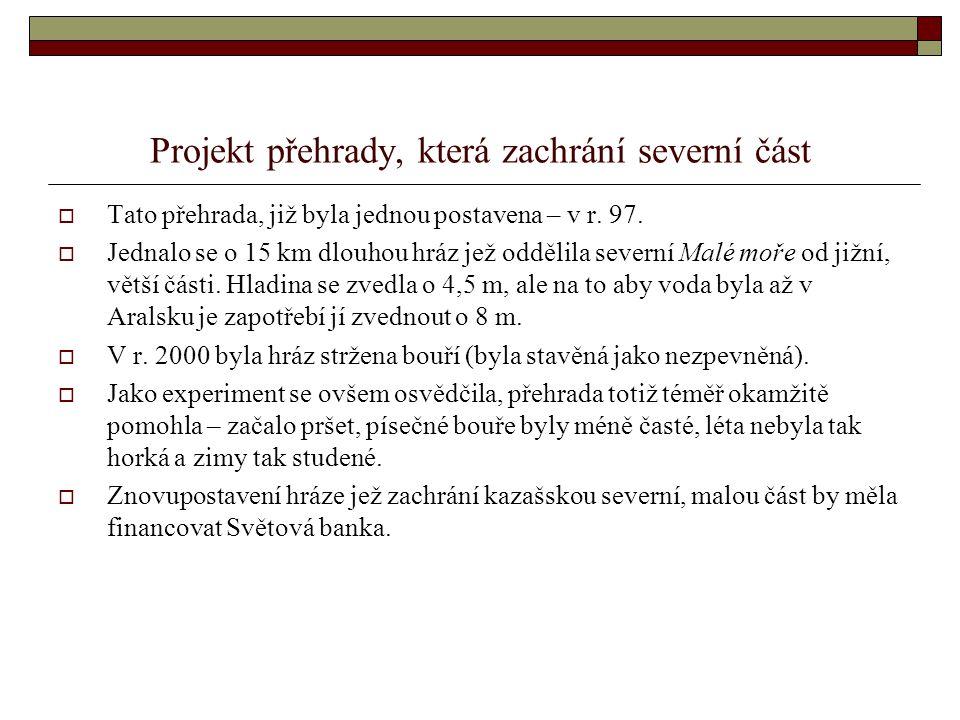Projekt přehrady, která zachrání severní část  Tato přehrada, již byla jednou postavena – v r.
