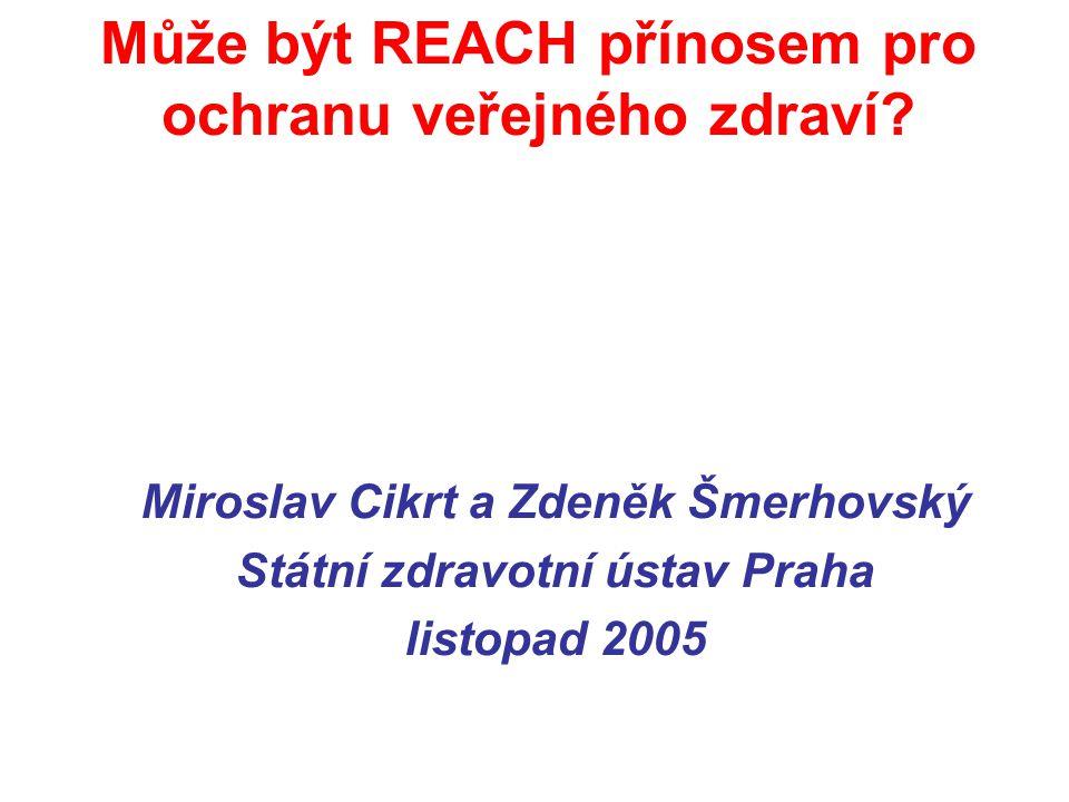Může být REACH přínosem pro ochranu veřejného zdraví.
