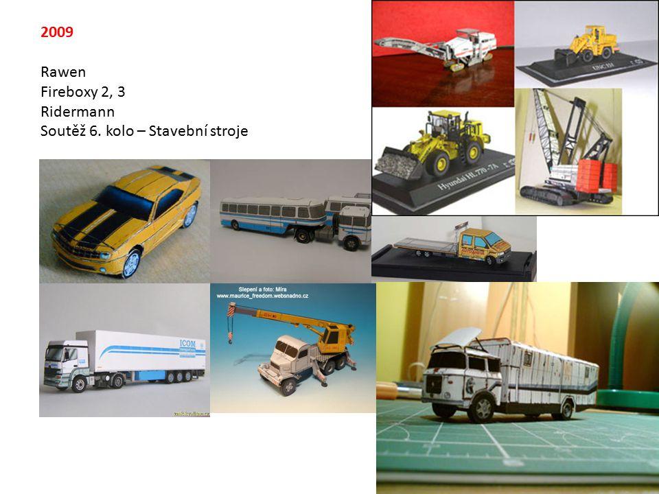 2009 Rawen Fireboxy 2, 3 Ridermann Soutěž 6. kolo – Stavební stroje