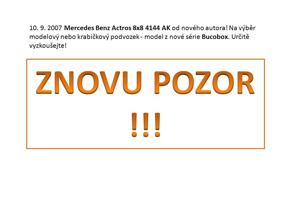 10. 9. 2007 Mercedes Benz Actros 8x8 4144 AK od nového autora.