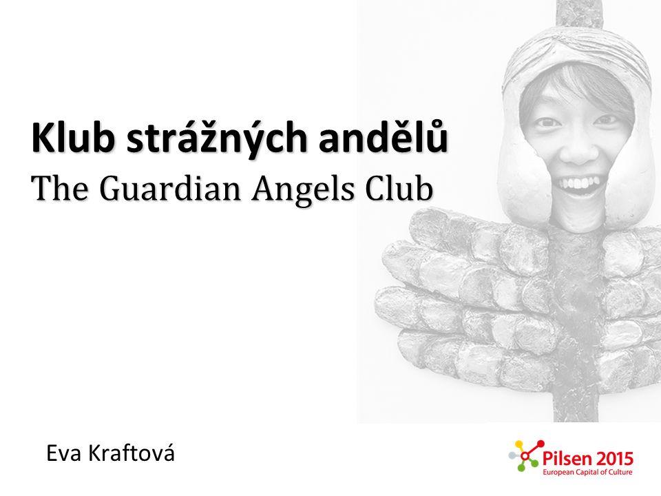 Klub strážných andělů The Guardian Angels Club Eva Kraftová