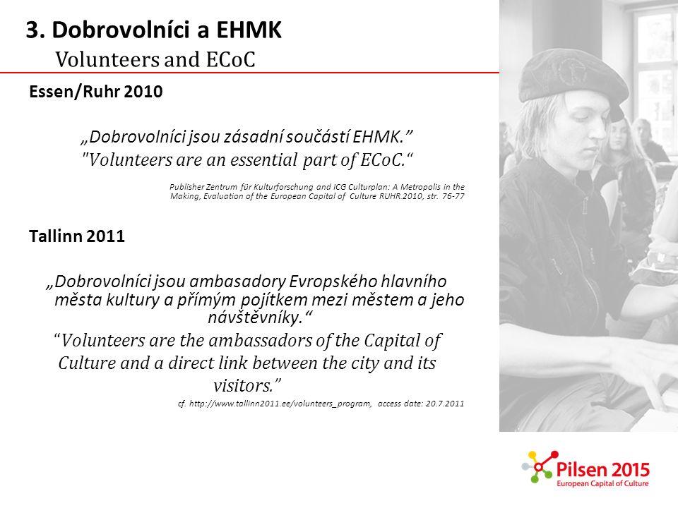 Essen/Ruhr 2010 Dobrovolníci jsou zásadní součástí EHMK.