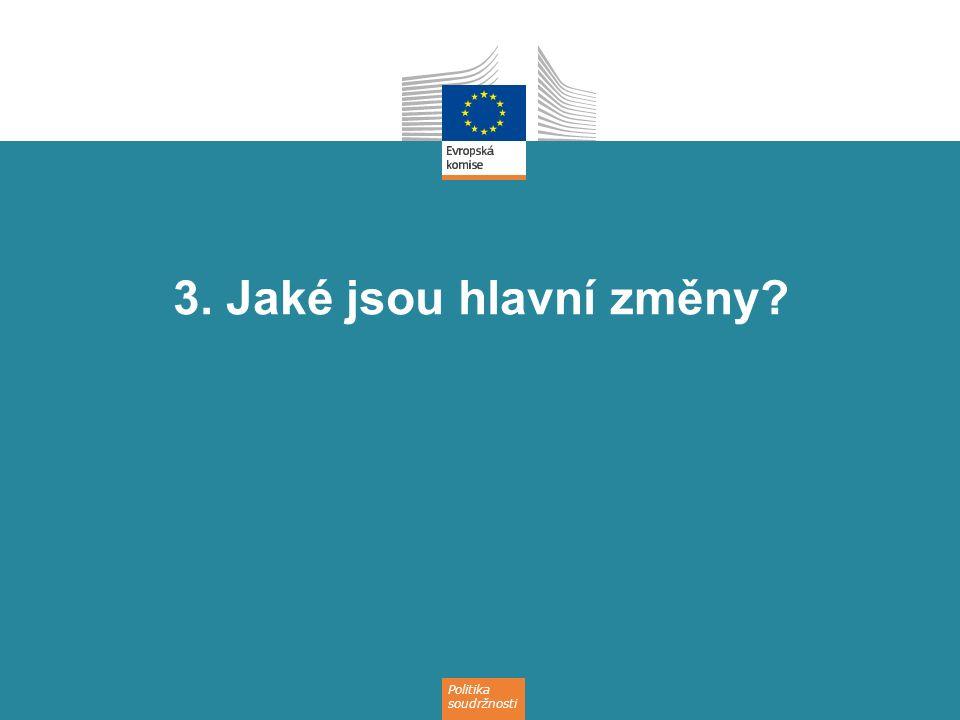 Politika soudržnosti 3. Jaké jsou hlavní změny?