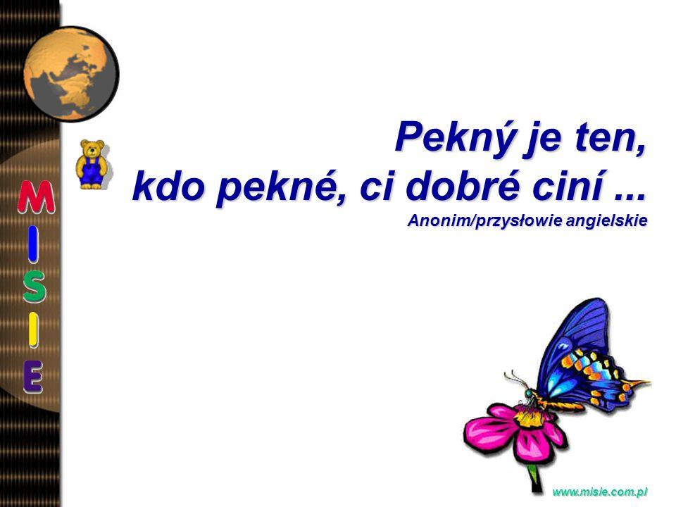 Prezentacja EwaB. www.misie.com.pl Dospelí to jsou prerostlé deti... Geisel Theodor Seuss