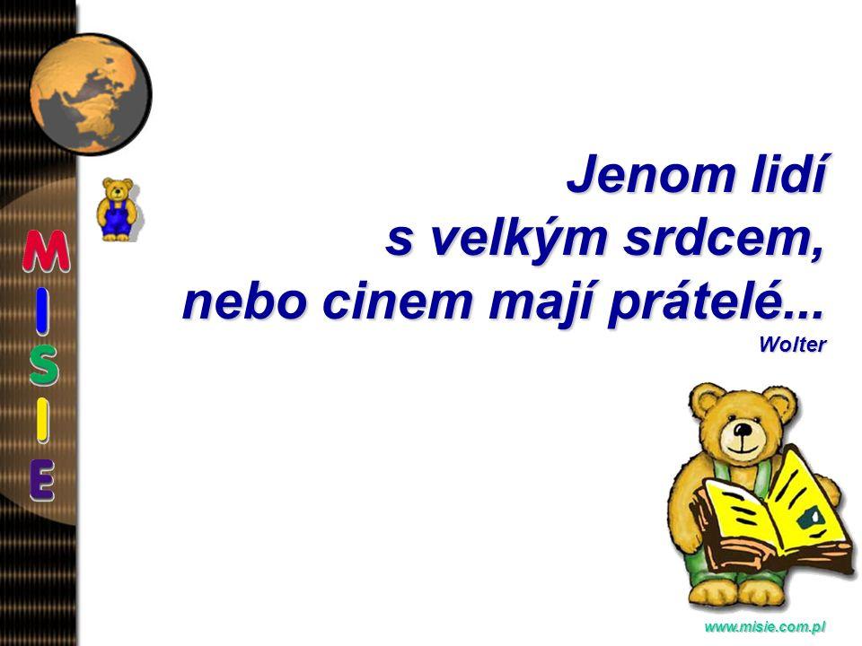 Prezentacja EwaB. www.misie.com.pl Prátelství rodí lásku na pousti samoty... Lambert Johnann Heinrich