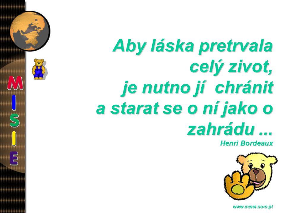 Prezentacja EwaB. www.misie.com.pl Jenom lidí s velkým srdcem, nebo cinem mají prátelé... Wolter