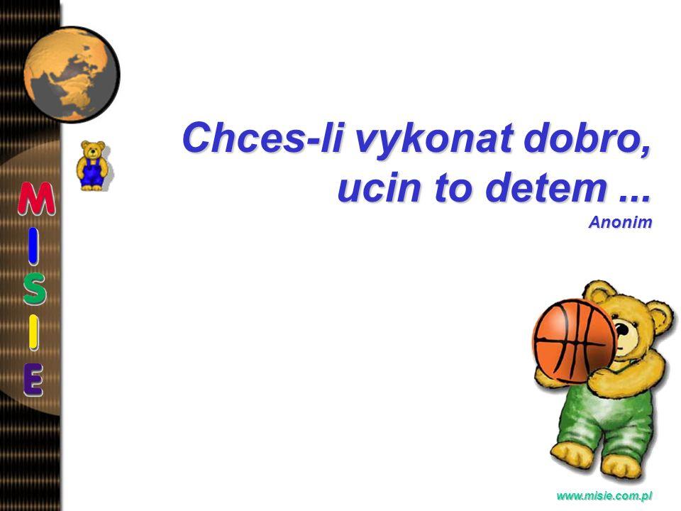 Prezentacja EwaB. www.misie.com.pl Dobré se vidíl jenom srdcem.