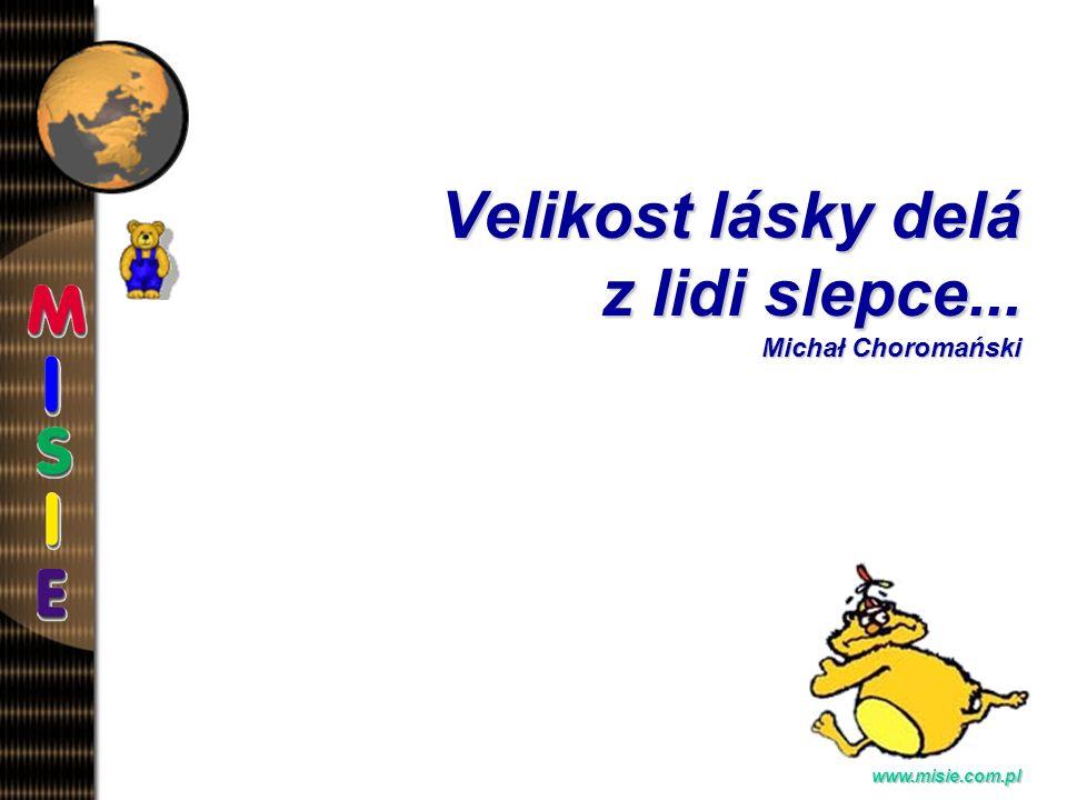Prezentacja EwaB. www.misie.com.pl Chces-li vykonat dobro, ucin to detem... Anonim