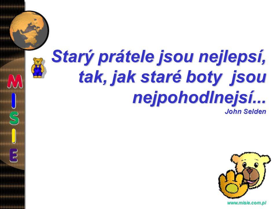 Prezentacja EwaB. www.misie.com.pl Nauc se být prítelem - najdes prítele... Ignacy Krasicki