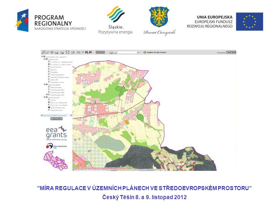 MÍRA REGULACE V ÚZEMNÍCH PLÁNECH VE STŘEDOEVROPSKÉM PROSTORU Český Těšín 8. a 9. listopad 2012