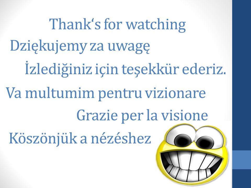 Thanks for watching Dziękujemy za uwagę İzlediğiniz için teşekkür ederiz.