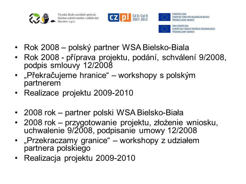 Cíle projektu Zahájení projektu v roce 2009 Harmonogram projektu Rozpočet projektu 292.243,43 EUR, kofinancování z ERDF a státním rozpočtem ČR Cele projektu Zagajenie projektu 2009 roku Harmonogram projektu Budżet projektu 292.243,43 EUR, kofinansowanie ze źródeł ERDF oraz budżetu państwa (RC)