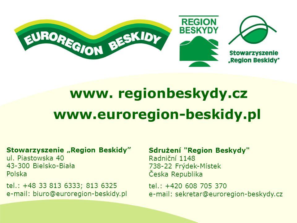 www.euroregion-beskidy.pl Stowarzyszenie Region Beskidy ul. Piastowska 40 43-300 Bielsko-Biała Polska tel.: +48 33 813 6333; 813 6325 e-mail: biuro@eu