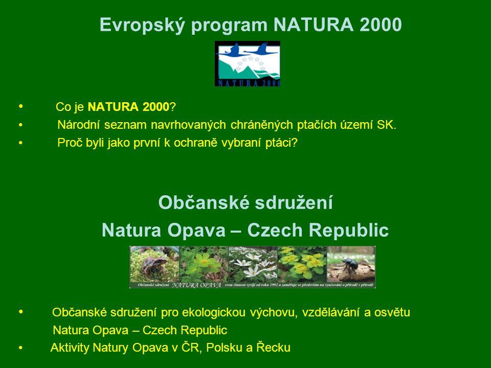 Evropský program NATURA 2000 Co je NATURA 2000? Národní seznam navrhovaných chráněných ptačích území SK. Proč byli jako první k ochraně vybraní ptáci?