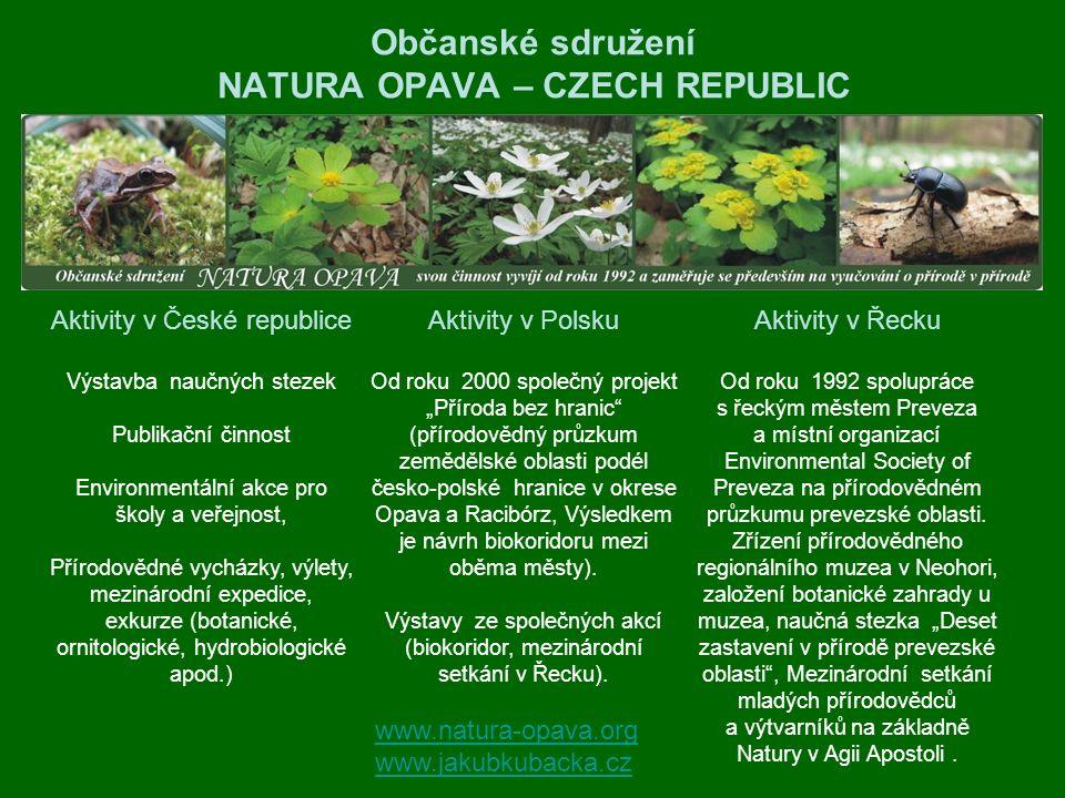 Občanské sdružení NATURA OPAVA – CZECH REPUBLIC Aktivity v Řecku Od roku 1992 spolupráce s řeckým městem Preveza a místní organizací Environmental Soc