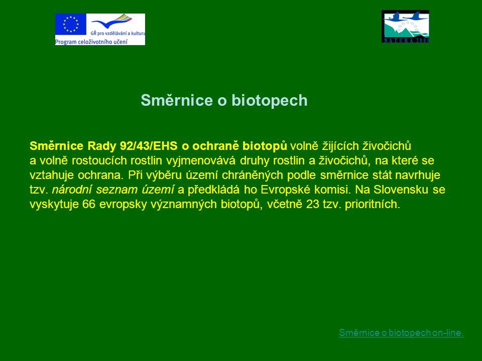 Směrnice o biotopech Směrnice Rady 92/43/EHS o ochraně biotopů volně žijících živočichů a volně rostoucích rostlin vyjmenovává druhy rostlin a živočic