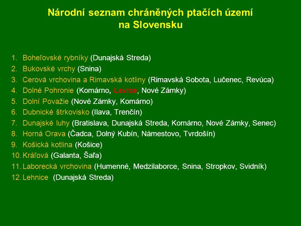 Národní seznam chráněných ptačích území na Slovensku 1.Boheľovské rybníky (Dunajská Streda) 2.Bukovské vrchy (Snina) 3.Cerová vrchovina a Rimavská kot